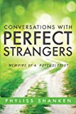 Conversations with Perfect Strangers, Phyliss Shanken, 1625103255