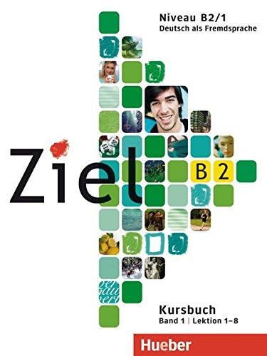 Ziel B2, Band 1: Deutsch als Fremdsprache / Paket Kursbuch und Arbeitsbuch mit Lerner-CD-ROM