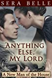 Anything Else, My Lord (Downton Abbey historical erotica) (A New Man of the House Book 1)