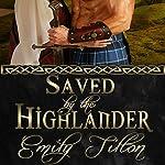 Saved by the Highlander | Emily Tilton