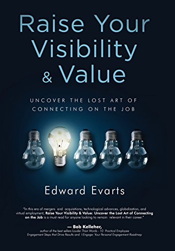 Raise Your Visibility & Value: Uncover The Lost Art of Connecting On The Job