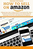 How to Sell on Amazon: 2 Manuscripts, How to Sell on Amazon and Amazon FBA- Start a Profitable and Sustainable Venture as an Amazon Seller by Following a Proven Up to Date Blueprints for Beginners