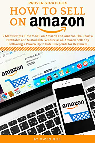 Pdf Education How to Sell on Amazon: 2 Manuscripts, How to Sell on Amazon and Amazon FBA- Start a Profitable and Sustainable Venture as an Amazon Seller by Following a Proven Up to Date Blueprints for Beginners
