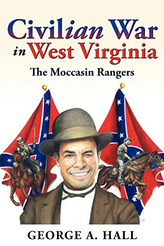 Civilian War in West Virginia The Moccasin Rangers [Hall, George A.] (Tapa Blanda)