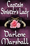 Front cover for the book Captain Sinister's Lady by Darlene Marshall