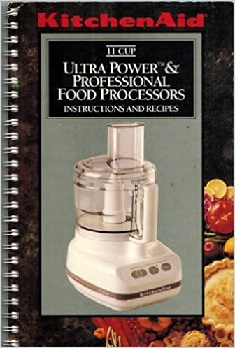 Kitchen Aid Ultra Power Professional Food Processors Instructions