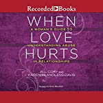 When Love Hurts: A Woman's Guide to Understanding Abuse in Relationships | Jill Cory,Karen McAndless-Davis