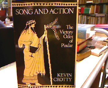 SONG AND ACTION: The Victory Odes of Pindar