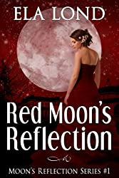 Red Moon's Reflection (Moon's Reflection Series Book 1)
