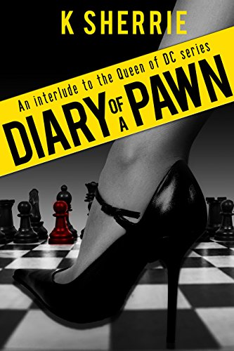 Search : Diary Of A Pawn: An Interlude To The Queen Of DC Trilogy