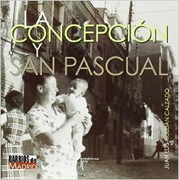 La Concepción y San Pascual (Distritos De Madrid): Amazon.es ...