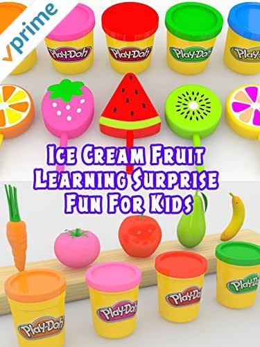 Ice Cream Fruit Learning Surprise Fun For Kids