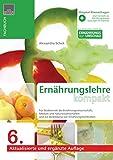 Ernährungslehre kompakt: Kompendium der Ernärungsehre für Studierende der Ernährungswissenschaft, Medizin, Naturwissenschaften und zur Ausbildung von Ernährungsfachkräften