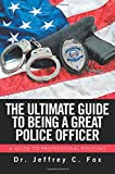 img - for The Ultimate Guide to Being a Great Police Officer book / textbook / text book
