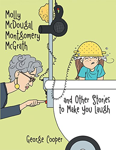 Molly McDougal Montgomery McGrath and Other Stories to Make You Laugh