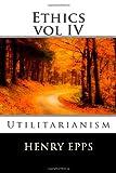 Ethics Vol IV, Henry Epps, 1479152994