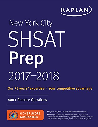 New York City SHSAT Prep 2017-2018: 400+ Practice Questions (Kaplan Test Prep) cover