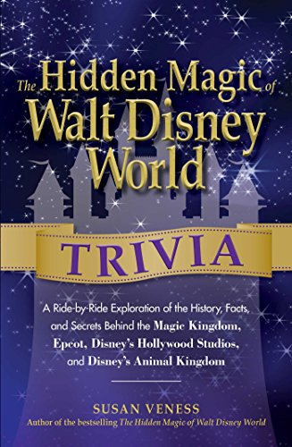 Pdf Travel The Hidden Magic of Walt Disney World Trivia: A Ride-By-Ride Exploration Of The History, Facts, And Secrets Behind The Magic Kingdom, Epcot, Disney's Hollywood Studios, And Disney's Animal Kingdom
