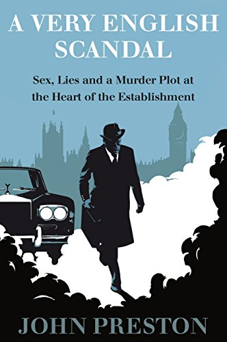 Image of A Very English Scandal: Sex, Lies, and a Murder Plot at the Heart of the Establishment