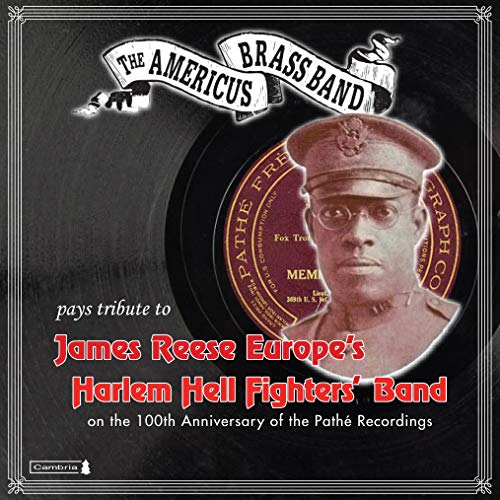 - The Americus Brass Band Pays Tribute to James Reese Europe's Harlem Hell Fighter's Band