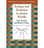 [(Ecology and Evolution in Anoxic Worlds)] [Author: Tom Fenchel] published on (March, 1997)