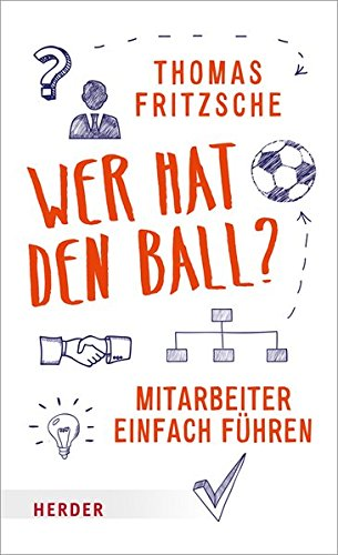 Cover des Buchs: Wer hat den Ball?: Mitarbeiter einfach führen