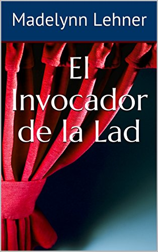 El Invocador de la Lad (Spanish Edition)