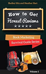 How To Get Honest Reviews: 7 Proven Ways to Connect With Readers and Reviewers (Book Marketing Survival Guide Series 1)