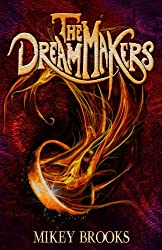 The Dream Makers (The Dream Keeper Chronicles) (Volume 3)