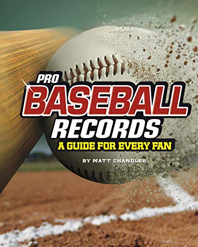 Pro Baseball Records: A Guide for Every Fan (The Ultimate Guides to Pro Sports Records) (Pete Rose Baseball Records)