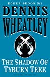 Front cover for the book The Shadow of Tyburn Tree by Dennis Wheatley
