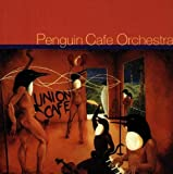 Union Cafe by Penguin Cafe Orchestra (1996-09-01)