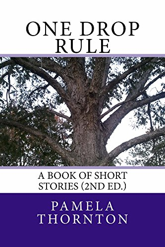 One Drop Rule (One Drop Rule: A Book of Short Stories (2nd Ed.))