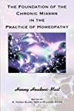 The Foundations of the Chronic Miasms in the Practice of Homeopathy
