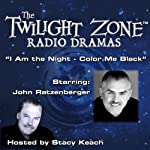 I Am the Night - Color Me Black: The Twilight Zone Radio Dramas | Rod Serling