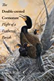 The Double-Crested Cormorant, Linda R. Wires, 0300187114