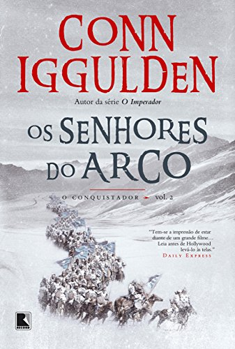 Os senhores do arco - O conquistador - vol. 2