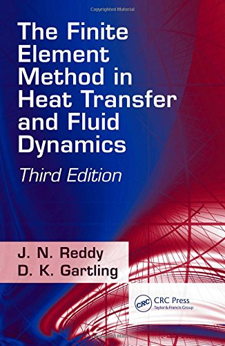 - The Finite Element Method in Heat Transfer and Fluid Dynamics (Applied and Computational Mechanics)