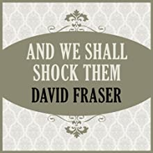 And We Shall Shock Them Audiobook by David Fraser Narrated by James Adams