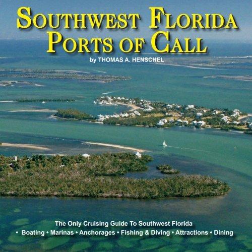 Southwest Florida Ports Of Call  Southwest Florida Cruising  Boating  Fishing And Vacations  Volume 1