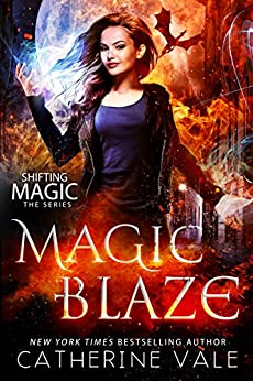 Magic Blaze: an Urban Fantasy Novel (Shifting Magic Book 3) by [Vale, Catherine]