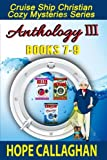 Cruise Ship Christian Cozy Mysteries Series: Anthology III (Books 7-9) by  Hope Callaghan in stock, buy online here
