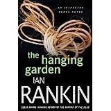 The Hanging Garden: An Inspector Rebus Mystery (Inspector Rebus series Book 9)