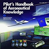 Pilot's Handbook of Aeronautical Knowledge, Federal Aviation Administration, 1602397805