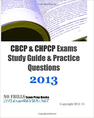CBCP and CHPCP Exams Study Guide & Practice Questions 2013: Building ...