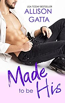 Made to be His (The Archer Family Book 1) by [Gatta, Allison]