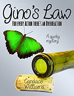 Gino's Law:: For Every Action There's An Overreaction by [Williams, Candace]