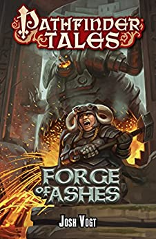 Pathfinder Tales: Forge of Ashes by [Vogt, Josh]