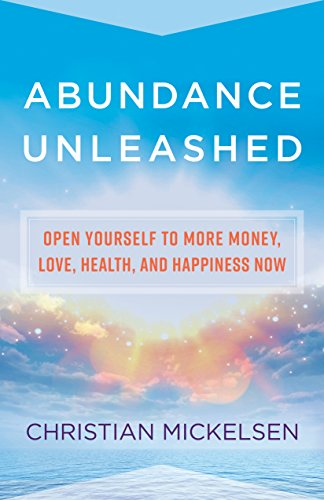 Amazon abundance unleashed open yourself to more money love abundance unleashed open yourself to more money love health and happiness now fandeluxe Document