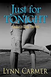 Just for Tonight (Victoria Bay Series Book 1)